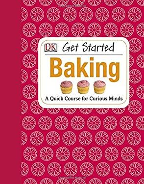 Get Started: Baking 9781465401953