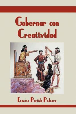 Gobernar Con Creatividad 9781463307660
