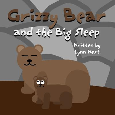 Grizzy Bear and the Big Sleep 9781462645817