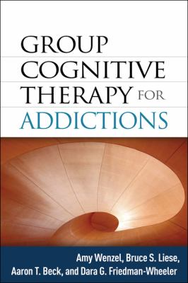 Group Cognitive Therapy for Addictions 9781462505494