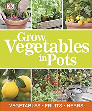 Grow Vegetables in Pots 9781465406170