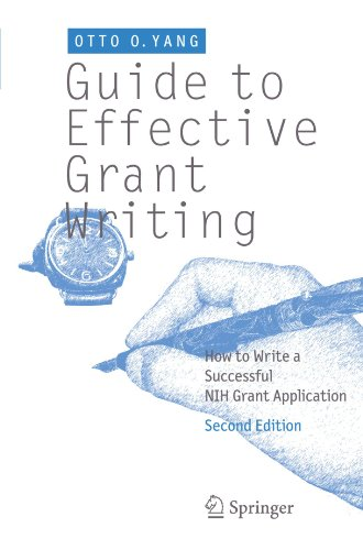 Guide to Effective Grant Writing: How to Write a Successful Nih Grant Application - 2nd Edition