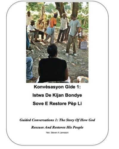 Guided Conversations 1: The Story of How God Rescues and Restores His People 9781463727673