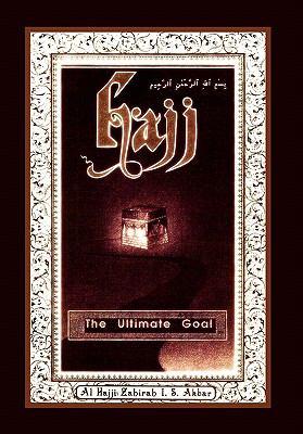 Hajj: The Ultimate Goal 9781462862153