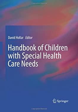 Handbook of Children with Special Health Care Needs 9781461423348