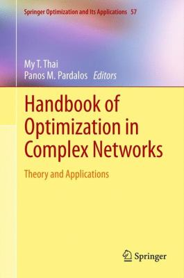 Handbook of Optimization in Complex Networks: Theory and Applications 9781461407539