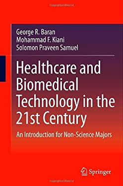 Healthcare and Biomedical Technology in the 21st Century: An Introduction for Non-Science Majors