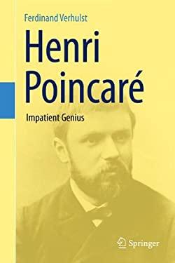 Henri Poincar: Impatient Genius