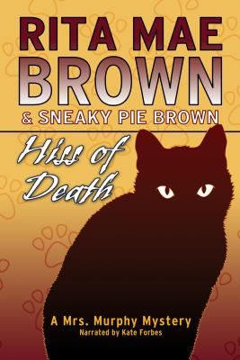Hiss of Death by Rita Mae Brown & Sneaky Pie Brown Unabridged MP3 CD (Mrs. Murphy Mystery Series, Book 19) 9781461801078