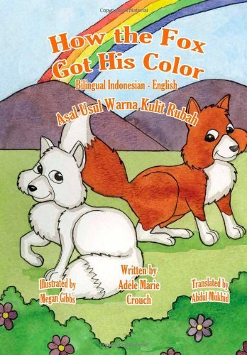 How the Fox Got His Color Bilingual Indonesian English 9781466458055