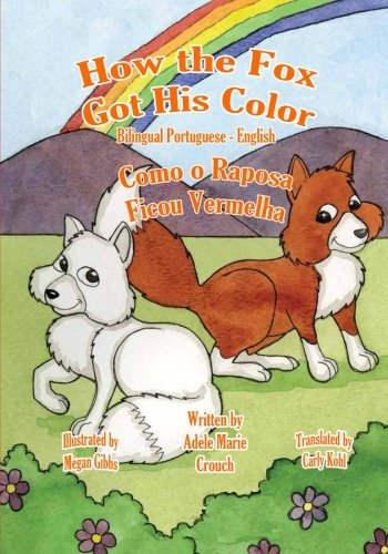 How the Fox Got His Color Bilingual Portuguese English 9781466204867