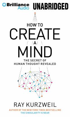 How to Create a Mind: The Secret of Human Thought Revealed 9781469203850