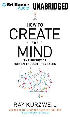 How to Create a Mind: The Secret of Human Thought Revealed 9781469203874