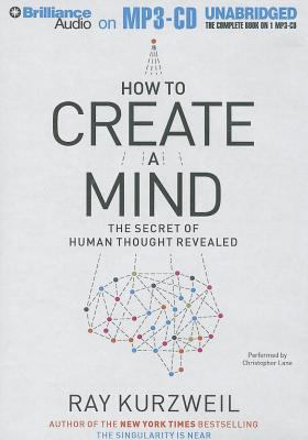 How to Create a Mind: The Secret of Human Thought Revealed 9781469203942