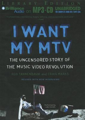 I Want My MTV: The Uncensored Story of the Music Video Revolution 9781469204161