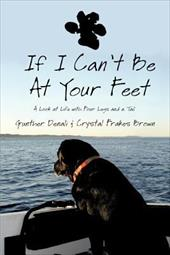 If I Can't Be at Your Feet: A Look at Life with Four Legs and a Tail 15526493
