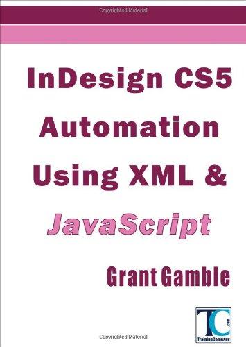 Indesign Cs5 Automation Using XML & JavaScript 9781460915387
