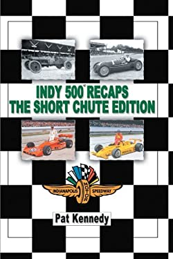 Indy 500 Recaps the Short Chute Edition 9781468575392