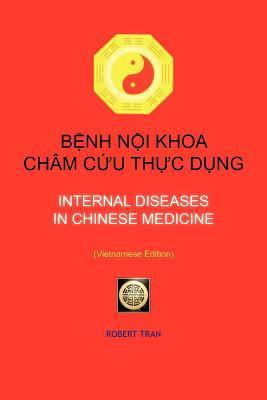 Internal Diseases in Chinese Medicine: B NH N I Khoa Ch M C U Th C D Ng