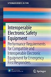 Interoperable Electronic Safety Equipment: Performance Requirements for Compatible and Interoperable Electronic Equipment for Emer 21153680