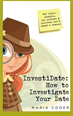 Investidate: How to Investigate Your Date 9781468162424