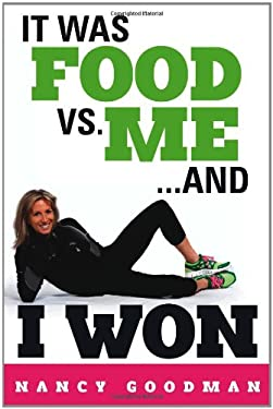 It Was Food vs. Me...and I Won 9781468005417
