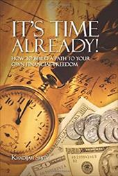 It's Time Already!: How to Build a Path to Your Own Financial Freedom 20970735