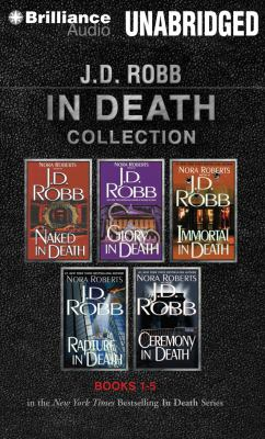 J. D. Robb in Death Collection 1: Naked in Death, Glory in Death, Immortal in Death, Rapture in Death, Ceremony in Death
