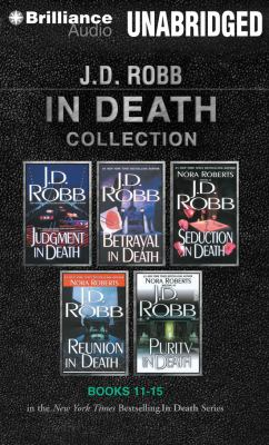 J. D. Robb in Death Collection 3: Judgment in Death, Betrayal in Death, Seduction in Death, Reunion in Death, Purity in Death 9781469226750