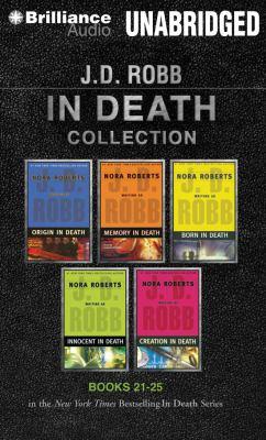 J. D. Robb in Death Collection 5: Origin in Death, Memory in Death, Born in Death, Innocent in Death, Creation in Death 9781469226774