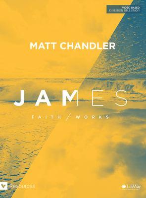 James - Bible Study: Faith/Works