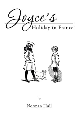 Joyce's Holiday in France 9781463436940