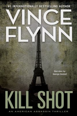 Kill Shot (An American Assassin Thriller (Mitch Rapp)) 9781461840473