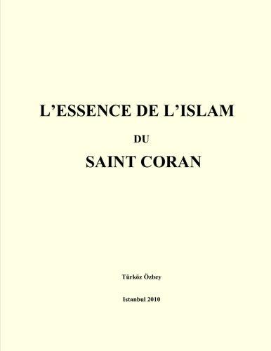 L'Essence de L'Islam Du Saint Coran 9781463541859