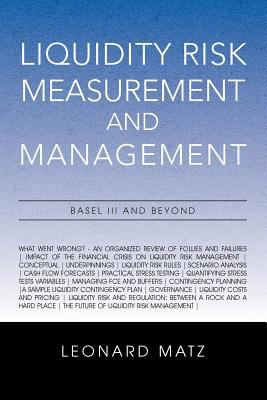 Liquidity Risk Measurement and Management: Base L III and Beyond 9781462892440