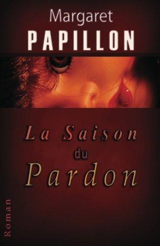 La Saison Du Pardon 9781463516512