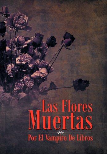 Las Flores Muertas 9781463321253