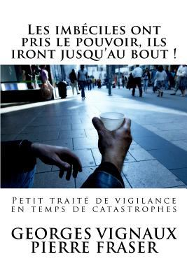 Les Imb Ciles Ont Pris Le Pouvoir, Ils Iront Jusqu'au Bout ! 9781466311978