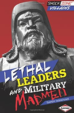 Lethal Leaders and Military Madmen 9781467706094