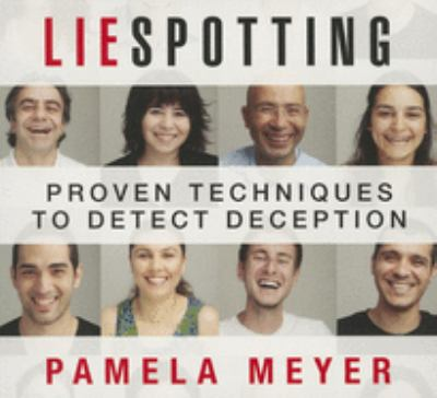 Liespotting: Proven Techniques to Detect Deception 9781469000718