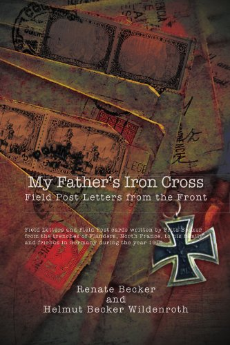 My Father's Iron Cross: Field Post Letters from the Front 9781462899357