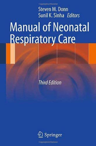 Manual of Neonatal Respiratory Care 9781461421542