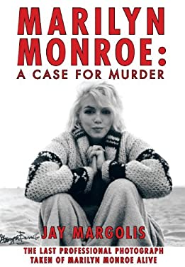 Marilyn Monroe: A Case for Murder 9781462017560