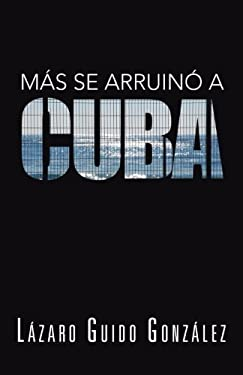 Mas se arruino a Cuba 9781463363086