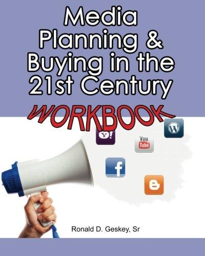Media Planning & Buying in the 21st Century Workbook 9781461009535