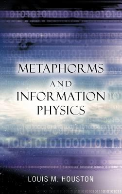 Metaphorms and Information Physics 9781463433239