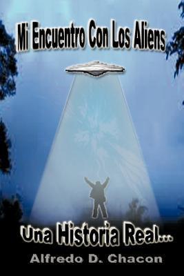 Mi Encuentro Con Los Aliens 9781463304676
