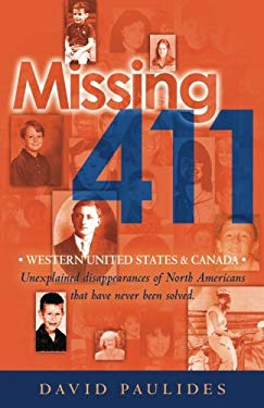 Missing 411-Western United States and Canada : Unexplained Disappearances in North Americas That Have Never Been Solved