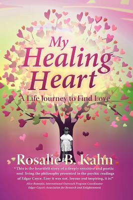My Healing Heart: A Life Journey to Find Love 9781462031023