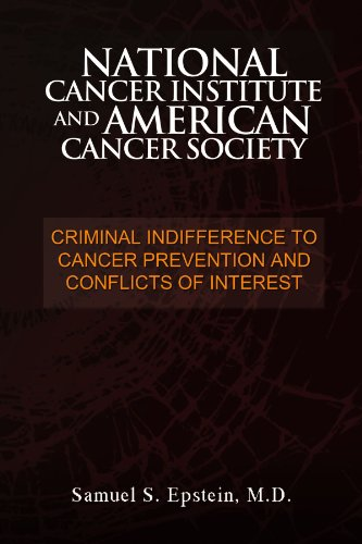 National Cancer Institute and American Cancer Society: Criminal Indifference to Cancer Prevention and Conflicts of Interest 9781462861347